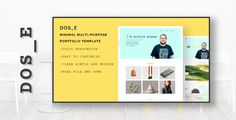 DOS_E- Minimal Multipurpose Portfolio . DOS_E  is a clean and minimal multi-purpose portfolio template suitable for any types of organizations. The Template is developed in a minimalistic style so it looks precise and super neat. It's versatile, so it can be used in many purposes like – portfolios, agencies, freelancers, creative group,