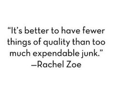 Invest in good quality, well made style that will last forever. Fashion fades, style remains. A great style quote from Rachel Zoe.