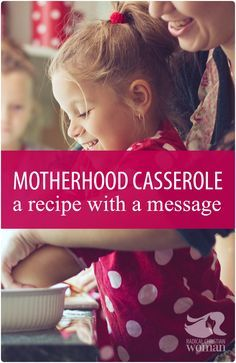 Never thought about motherhood like a casserole. THIS will stick with me everyday from now on. Awesome point. (And that recipe looks super duper easy!)