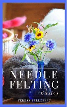 Download my free ebook: Needle Felting Basics