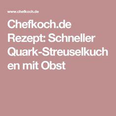 Chefkoch.de Rezept: Schneller Quark-Streuselkuchen mit Obst