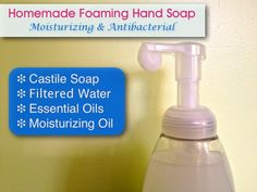 Homemade Foaming Hand Soap (Moisturizing & Anti-Bacterial)