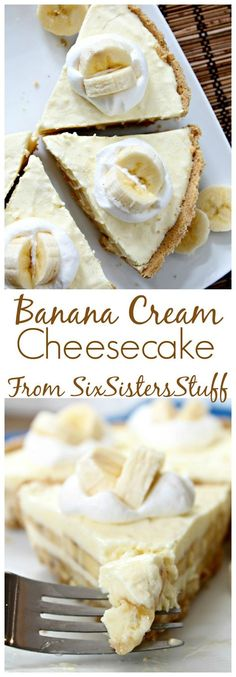 Banana Cream cheesecake from Six Sisters. Use gf graham cracker crust & this is so going to happen!