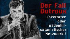 Der Fall Dutroux: Einzeltäter oder pädophil-satanistisches Netzwerk? | 0...