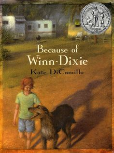 Top 100 Childrens Novels Because of Winn Dixie by Kate DiCamillo This Is A Book, The Book, Winn Dixie Book, Kate Dicamillo, Realistic Fiction, Dog Books, Animal Books, Thing 1, Down South