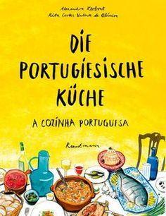 """Die Gerichte und Geschichten dieses Artikels stammen aus dem Buch """"Die portugiesische Küche"""" von Alexandra Klobouk und Rita Cortes Valente de Oliveira, erschienen im Verlag Antje Kunstmann."""