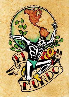 This image was inspired by the Mexican Loteria card, El Mundo and Day of the Dead. This is a reprodu Mundo Tattoo, Loteria Cards, Kunst Tattoos, Day Of The Dead Art, Future Tattoos, Traditional Tattoo, Sleeve Tattoos, Folk Art, Fantasy Art