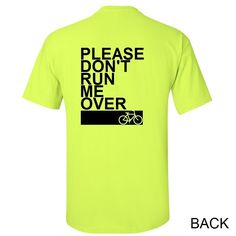 Please Don't Run Me Over Bicycle T-Shirt.