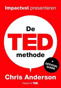 De TED-methode Feel Good Books, I Love Books, Ted, Chris Anderson, Monica Lewinsky, Elizabeth Gilbert, Love Words, Thrillers, Personal Development
