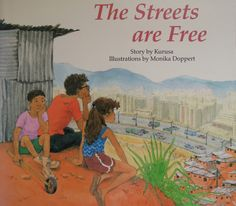 Streets are Free, Reissue, The, Early Readers - Annick Press Venezuela Free Books, My Books, Free Stories, World Geography, Early Readers, Inspirational Books, Lessons For Kids, Childrens Books, Street