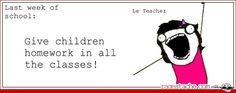 homework- HAHAHAHA!  Revenge is mine, children.