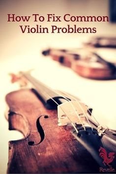 How To Fix Common Violin Problems http://www.connollymusic.com/revelle/blog/how-to-fix-common-violin-problems @revellestrings