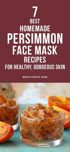 7 Best Homemade Persimmon Face Mask Recipes for Healthy, Gorgeous Skin