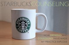 Starbucks Counseling | How drinking and counseling have made my practice explode