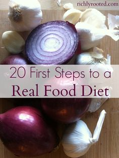 20 First Steps to a Real Food Diet If someone told me that they wanted to eat a real food diet but didn't know where to start, this post is what I'd tell them. Here are 20 first steps. Diet Food List, Diet Tips, Diet Ideas, Healthy Tips, Healthy Choices, Healthy Foods, Healthy Heart, Healthy Weight, Eating Healthy