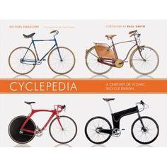 Cyclepedia: A Century of Iconic Bicycle Design by Michael Embacher & Paul Smith