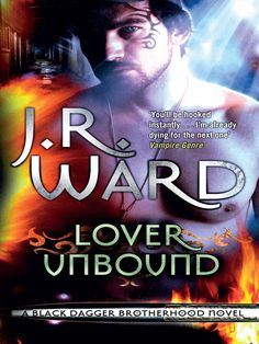 A Black Dagger Brotherhood Novel; Lover Unbound.