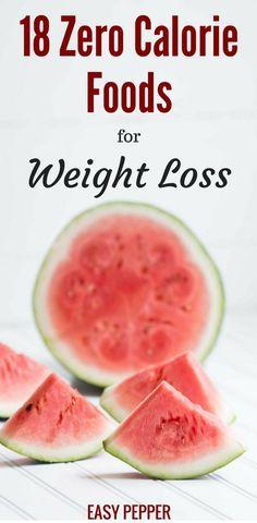 18 Zero Calorie Foods for Weight Loss | Natural Weight Loss Tips that work | Healthy Home remedies for Rapid Weight Loss | #EasyPepper #WeghtLossTips