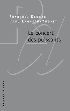 Pierre Bourdieu un hommage: François Denord et Paul Lagneau-Ymonet, Le concert...
