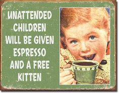 Ephemera - Unattended Children Tin Sign- Made In The USA
