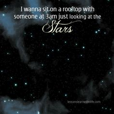 Looking at the stars.   Lessons Learned in Life