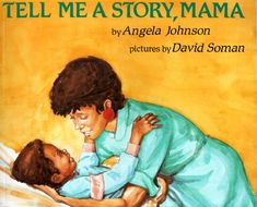 Angela Johnson- Tell me a story mama- African American author and characters. Black Children's Books, Black History Books, African American Authors, American Children, American History, Black Authors, Preschool Books, Preschool Learning, Thing 1