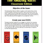 """The Amazing Race: Classroom Edition (Create Your Own Clues) The Amazing Race: Classroom Edition is a game in which teams of two or three students compete in a race with one another. Teams strive to arrive first at """"pit stops,"""" located at the end of each leg, to avoid coming in last. The clues provided during each leg lead the teams to the next destination or direct them to perform a task. These tasks are performed together or by a single team member. Templates have been created for..."""