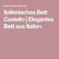 Italienisches Bett Castello | Elegantes Bett aus Italien
