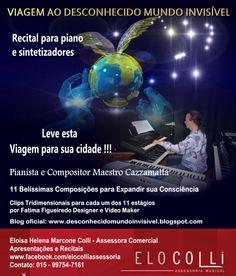 Recital Viagem ao Desconhecido Mundo Invisível - Maestro Cazzamatta: DIVULGANDO RECITAL VIAGEM AO DESCONHECIDO MUNDO IN...