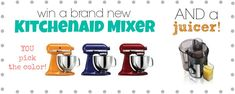 KitchenAid Mixer Giveaway  I might just have to buy one, but free helps.