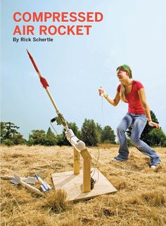 Instructions for compressed air rocket from Make Magazine (by Rick Schertle, from MAKE Volume 15)