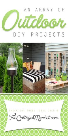 An Array of Outdoor DIY Projects - The Cottage Market