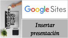 Google Sites Nuevo 2017 - Insertar presentación  (español)