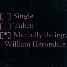 The Infernal Devices, Will Herondale (*******************) I am dating him , deal with it
