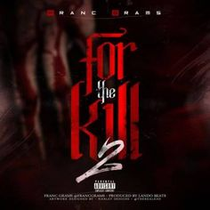 Franc Grams - For The Kill 2 (prod. Lando Beats) - Ear Drops - The Latest Music Drops in Hip Hop, R&B Soul and Pop   Urbansteez