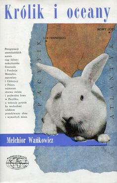 """""""Królik i oceany"""" Melchior Wańkowicz Cover by Janusz Grabiański (Grabianski) Book series Naokoło Świata Published by Wydawnictwo Iskry 1968"""