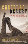 Cadillac Desert by Marc Reisner:  Almost 30 years since its original publication, this absorbing, no-holds-barred condemnation of water policy in the American West remains an essential book for understanding our current water crisis, with California grappling with the most severe drought in recent history and the threat of global...