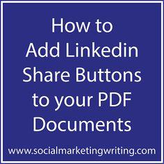 How to Add Linkedin Share Buttons to your PDF Documents, via www.socialmarketingwriting.com