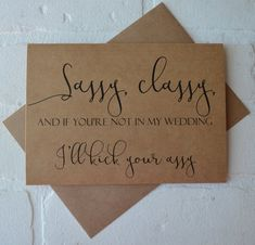 SASSY CLASSY if you're not in my wedding I'll kick your will you be my bridesmaid card act surprised proposal cards funny bridesmaid cards Asking Bridesmaids, Bridesmaid Boxes, Bridesmaid Proposal Cards, Be My Bridesmaid Cards, Will You Be My Bridesmaid, Groomsmen Proposal, Bridesmaid Gifts, Bridesmaid Dresses, Wedding Party Invites