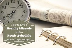 How to Live a Healthy Lifestyle with a Hectic Schedule (and a Tight Budget) - Shalom Mama