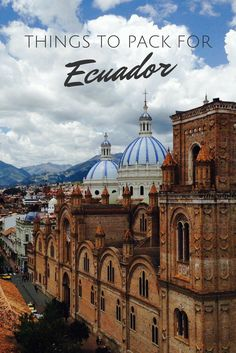 Things to pack when going to Ecuador. List of clothes and gear to bring when traveling to Cuenca and other parts of Ecuador. #travel