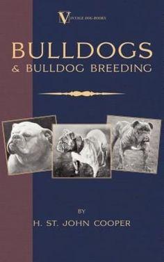 Bulldogs and Bulldog Breeding by H. St John Cooper Paperback Book