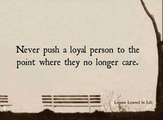 Sometimes loyal to a fault