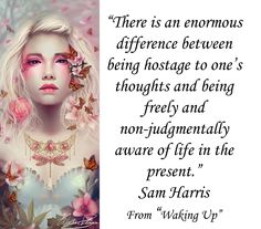 Sam Harris has written a very thoughtful and evocative book: Waking Up