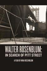 Walter Rosenblum: In Search of Pitt Street