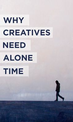 Craving some alone time? Research says that creatives actually need it!