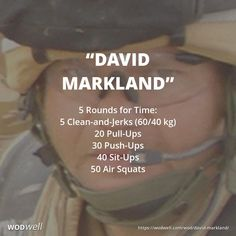 """David Markland"" WOD - 5 Rounds for Time: 5 Clean-and-Jerks (60/40 kg); 20 Pull-Ups; 30 Push-Ups; 40 Sit-Ups; 50 Air Squats"