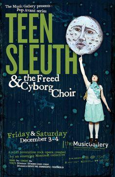 Teen Sleuth & the Freed Cyborg Choir  •  Music Gallery poster  •  designed by jjparé  •  jjpare.tumblr.com Choir, Opera, Sci Fi, Teen, Graphic Design, Rock, Concert, Gallery, Music