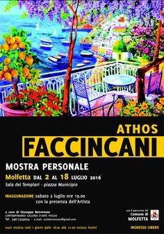Mostra personale di Athos Faccincani a cura di Giuseppe Benvenuto dal 02 al 18 luglio 2016 a Molfetta.