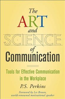 Public Relations | The Art and Science of Communication by P.S. Perkins. Published (Dec 2010) by John Wiley & Sons.